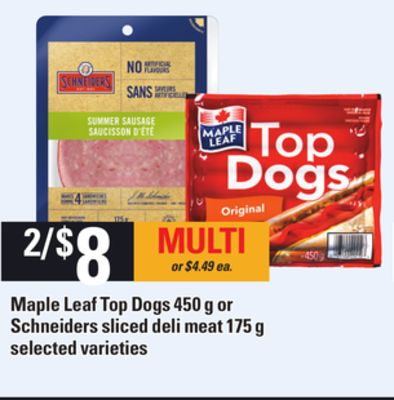 Maple Leaf Top Dogs - 450 g or Schneiders Sliced Deli Meat - 175 g