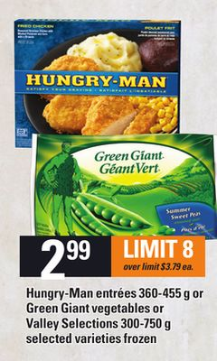 Hungry-man Entrées - 360-455 g or Green Giant Vegetables or Valley Selections - 300-750 g