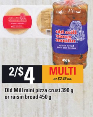 Old Mill Mini Pizza Crust 390 g Or Raisin Bread 450 g