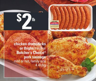 Chicken Drumsticks Or Thighs Fresh Or Butcher's Choice Pork Sausage