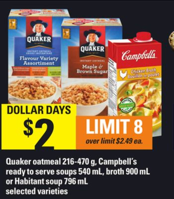 Quaker Oatmeal 216-470 G - Campbell's Ready To Serve Soups 540 Ml - Broth 900 Ml Or Habitant Soup 796 Ml