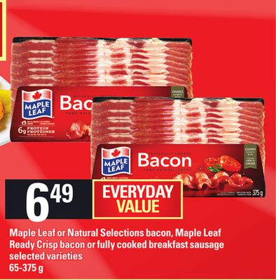 Maple Leaf Or Natural Selections Bacon - Maple Leaf Ready Crisp Bacon Or Fully Cooked Breakfast Sausage - 65-375 g