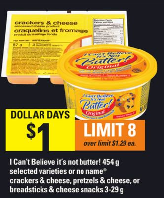 I Can't Believe It's Not Butter! - 454 g Or No Name Crackers & Cheese - Pretzels & Cheese - Or Breadsticks & Cheese Snacks - 3-29 g