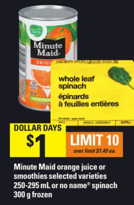 Minute Maid Orange Juice Or Smoothies - 250-295 mL Or No Name Spinach - 300 g