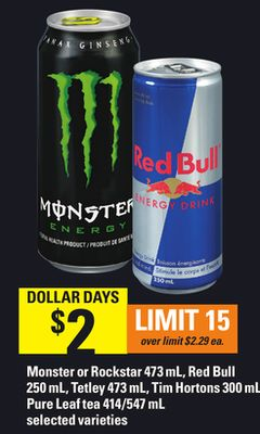 Monster Or Rockstar - 473 Ml - Red Bull - 250 Ml - Tetley 473 Ml - Tim Hortons - 300 Ml Pure Leaf Tea - 414/547 Ml