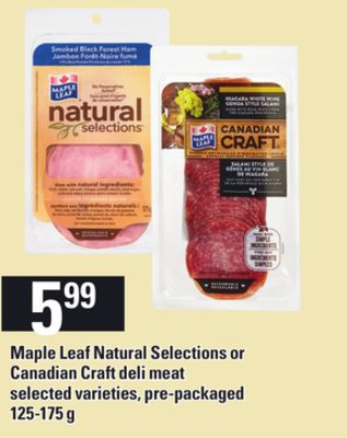 Maple Leaf Natural Selections Or Canadian Craft Deli Meat