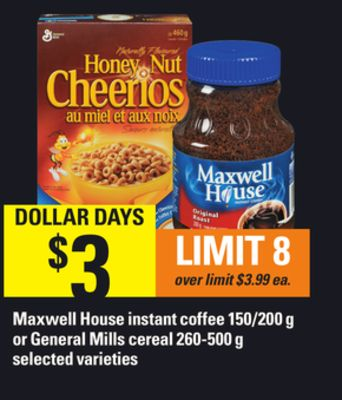 Maxwell House Instant Coffee - 150/200 g Or General Mills Cereal - 260-500 g