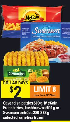 Cavendish Patties - 600 g - Mccain French Fries - Hashbrowns - 900 G Or Swanson Entrées - 280-383 g