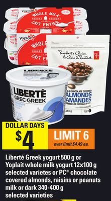 Liberté Greek Yogurt - 500 g Or Yoplait Whole Milk Yogurt - 12x100 g Selected Varieties Or PC Chocolate Covered Almonds - Raisins Or Peanuts Milk Or Dark - 340-400 g