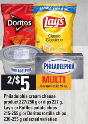 Philadelphia Cream Cheese Product - 227/250 G Or Dips - 227 G - Lay's Or Ruffles Potato Chips - 215-255 G Or Doritos Tortilla Chips - 230-255 G