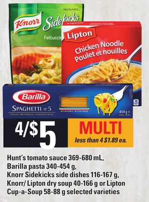 Hunt's Tomato Sauce 369-680 Ml - Barilla Pasta 340-454 G - Knorr Sidekicks Side Dishes 116-167 G - Knorr/ Lipton Dry Soup 40-166 G Or Lipton Cup-a-soup 58-88 G