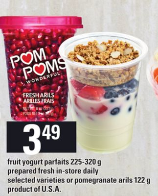 Fruit Yogurt Parfaits 225-320 g or or Pomegranate Arils 122 g