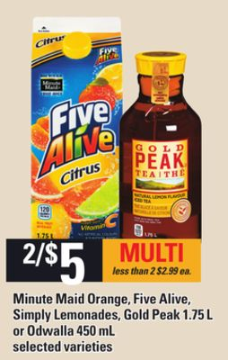 Minute Maid Orange - Five Alive - Simply Lemonades - Gold Peak 1.75 L or Odwalla 450 mL