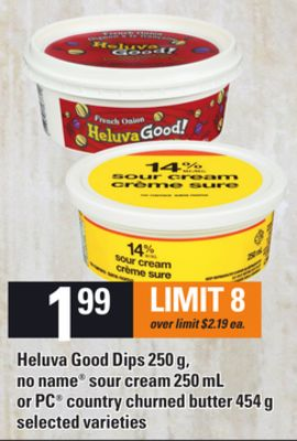Heluva Good Dips - 250 G - No Name Sour Cream - 250 Ml Or PC Country Churned Butter - 454 G