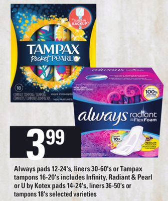 Always Pads 12-24's - Liners 30-60's Or Tampax Tampons 16-20's Includes Infinity - Radiant & Pearl Or U By Kotex Pads 14-24's - Liners 36-50's Or Tampons 18's