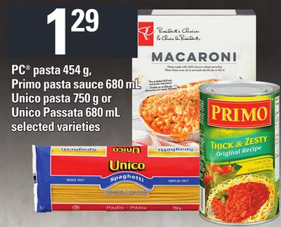 PC Pasta - 454 g - Primo Pasta Sauce - 680 mL Unico Pasta - 750 g Or Unico Passata - 680 mL