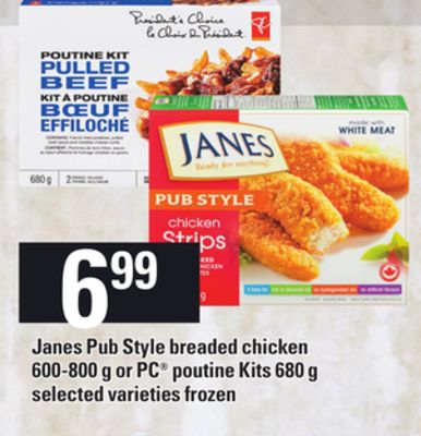 Janes Pub Style Breaded Chicken - 600-800 g Or PC Poutine Kits - 680 g