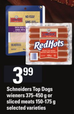 Schneiders Top Dogs Wieners 375-450 g or Sliced Meats 150-175 g