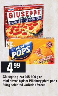 Giuseppe Pizza - 465-900 G Or Mini Pizzas - 8 Pk Or Pillsbury Pizza Pops - 800 g