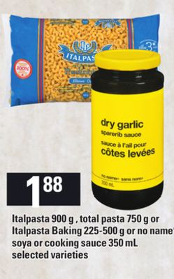 Italpasta - 900 g - Total Pasta - 750 g Or Italpasta Baking - 225-500 g Or No Name Soya Or Cooking Sauce - 350 mL