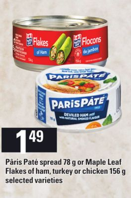 Pâris Paté Spread - 78 g Or Maple Leaf Flakes Of Ham - Turkey Or Chicken - 156 g