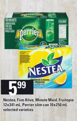 Nestea - Five Alive - Minute Maid - Fruitopia - 12x341 mL - Perrier Slim Can - 10x250 mL