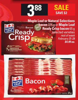 Maple Leaf Or Natural Selections Bacon 375 G Or Maple Leaf Ready Crisp Bacon 65 G