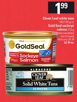Clover Leaf White Tuna - 142/170 g or Gold Seal Sockeye Salmon - 213 g