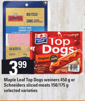 Maple Leaf Top Dogs Weiners - 450 g or Schneiders Sliced Meats 150/175 g