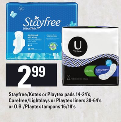 Stayfree/kotex Or Playtex Pads - 14-24's - Carefree/lightdays Or Playtex Liners - 30-64's Or O.b./playtex Tampons - 16/18's