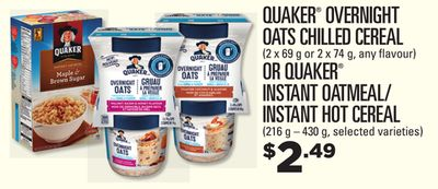 Quaker Overnight Oats Chilled Cereal 2 X 69 g or 2 X 74 g Or Quaker Instant Oatmeal/instant Hot Cereal 216 g – 430 g