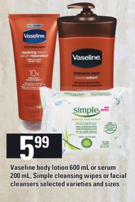 Vaseline Body Lotion 600 Ml Or Serum 200 Ml - Simple Cleansing Wipes Or Facial Cleansers