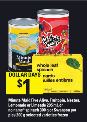 Minute Maid Five Alive - Fruitopia - Nestea - Lemonade Or Limeade - 295 mL Or No Name Spinach - 300 g Or Swanson Pot Pies - 200 g