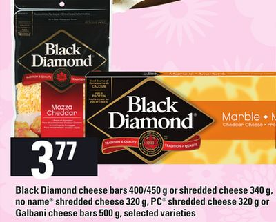 Black Diamond Cheese Bars - 400/450 G Or Shredded Cheese - 340 G - No Name Shredded Cheese - 320 G - PC Shredded Cheese - 320 G Or Galbani Cheese Bars - 500 G