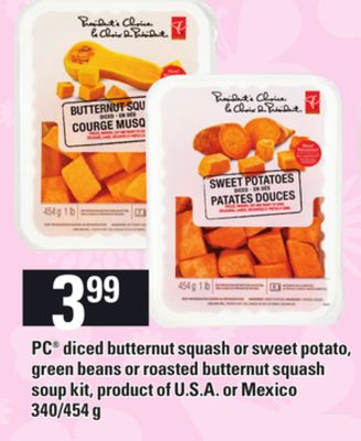 PC Diced Butternut Squash Or Sweet Potato - Green Beans Or Roasted Butternut Squash Soup Kit.