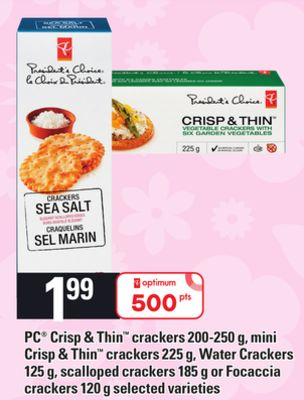 PC Crisp & Thin Crackers - 200-250 G Mini Crisp & Thin Crackers - 225 G Water Crackers - 125 G Scalloped Crackers - 185 G Or Focaccia Crackers - 120 G