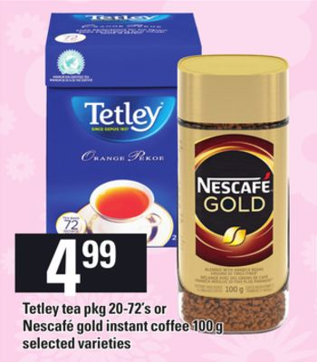 Tetley Tea - Pkg 20-72's or Nescafé Gold Instant Coffee - 100 g