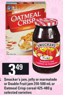 Smucker's Jam - Jelly Or Marmalade Or Double Fruit Jam - 310-500 Ml Or Oatmeal Crisp Cereal - 425-480 G