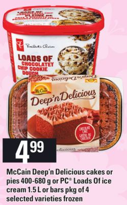 Mccain Deep'n Delicious Cakes or Pies - 400-680 g or PC Loads Of Ice Cream - 1.5 L Or Bars - Pkg of 4
