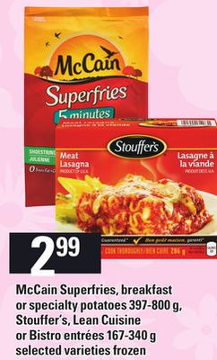 Mccain Superfries - Breakfast Or Specialty Potatoes - 397-800 G Stouffer's Lean Cuisine Or Bistro Entrées - 167-340 G