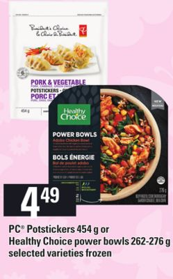 PC Potstickers 454 g or Healthy Choice Power Bowls 262-276 g