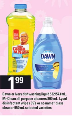 Dawn Or Ivory Dishwashing Liquid - 532/573 Ml Mr.clean All Purpose Cleaners - 800 Ml Lysol Disinfectant Wipes - 35's Or No Name Glass Cleaner - 950 M