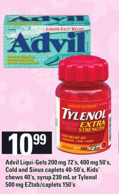 Advil Liqui-gels - 200 Mg 72's - 400 Mg 50's - Cold And Sinus Caplets - 40-50's - Kids' Chews - 40's - Syrup - 230 mL or Tylenol - 500 Mg - Eztab/caplets - 150's