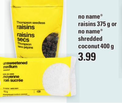 No Name Raisins - 375 G Or No Name Shredded Coconut - 400 G