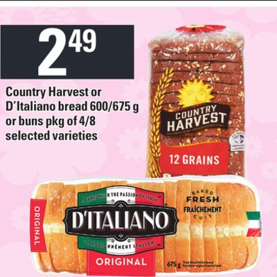 Country Harvest or D'italiano Bread 600/675 g or Buns Pkg of 4/8