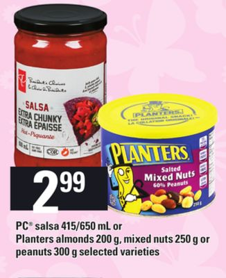 PC Salsa - 415/650 Ml Or Planters Almonds - 200 G - Mixed Nuts - 250 G Or Peanuts - 300 G