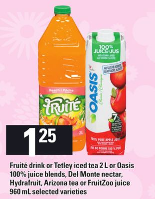 Fruité Drink Or Tetley Iced Tea - 2l or Oasis 100% Juice Blends - Del Monte Nectar - Hydrafruit - Arizona Tea Or Fruitzoo Juice - 960ml