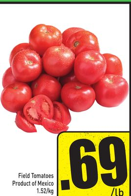 Field Tomatoes Product of Mexico 1.52/kg