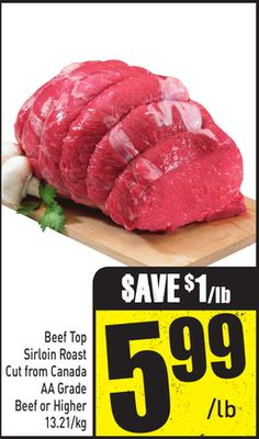 Beef Top Sirloin Roast Cut From Canada Aa Grade Beef or Higher 13.21/kg