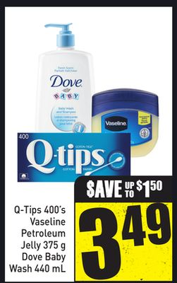 Q-tips 400's Vaseline Petroleum Jelly 375 g Dove Baby Wash 440 mL